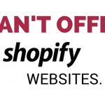 Why I cant offer Shopify Websites Yet